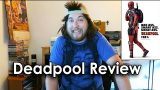 Ozzy Man Reviews: Deadpool [Spoilers]