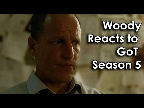 Woody Harrelson Reacts to Game of Thrones S5