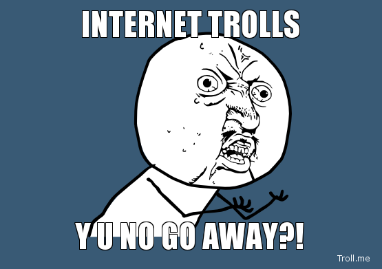 internet-trolls-y-u-no-go-away