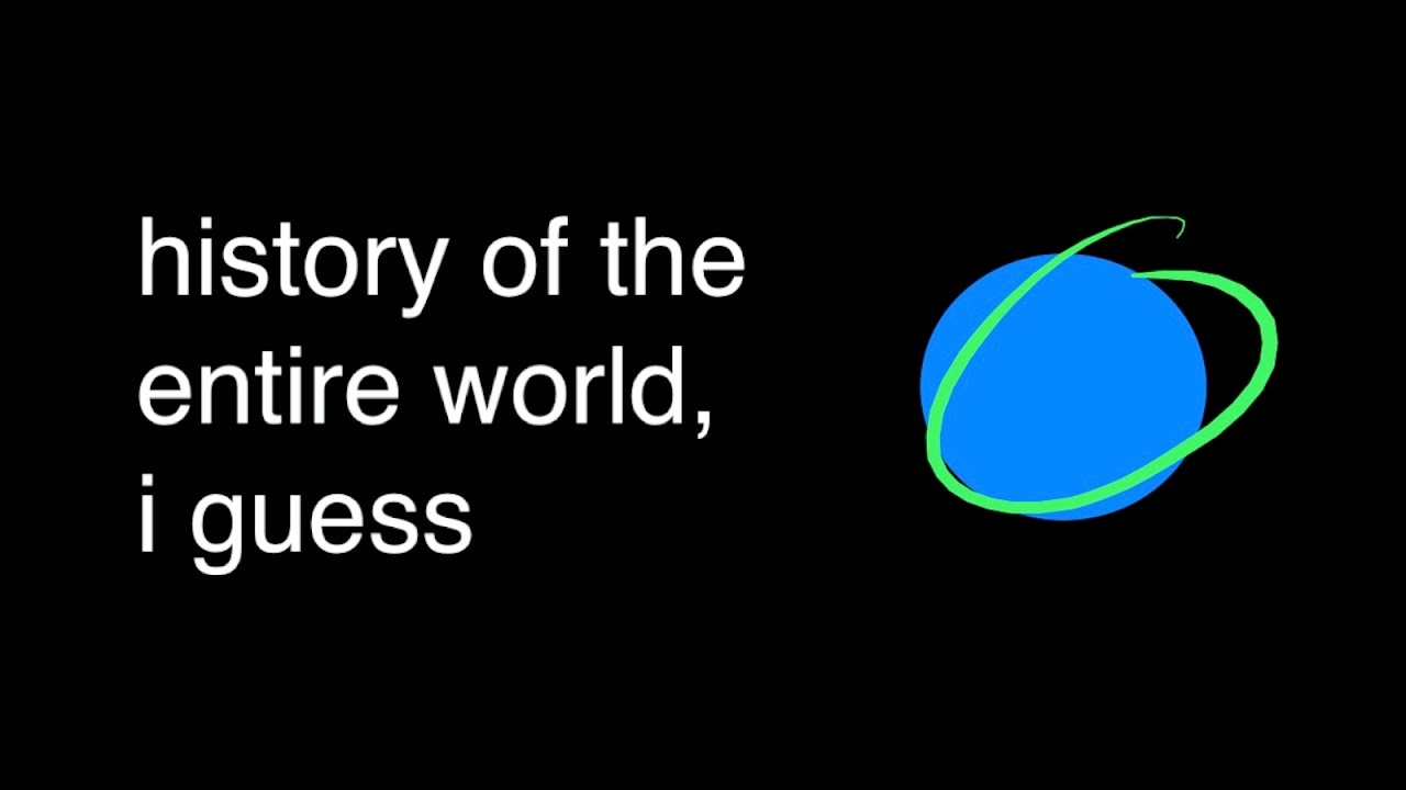 The Most Entertaining 'History of the Entire World' Video Ever