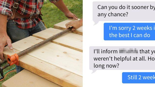 Carpenter shares chat with entitled bloke demanding custom table built in under 2 weeks