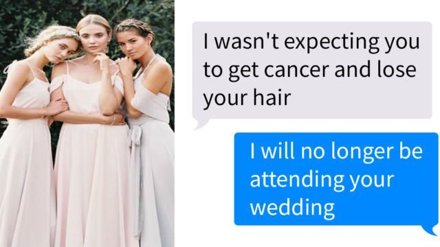 Bridezilla cancels bridesmaid with cancer for refusing to wear a wig